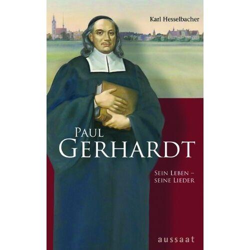 Karl Hesselbacher - Paul Gerhardt. Sein Leben - seine Lieder - Preis vom 09.05.2021 04:52:39 h