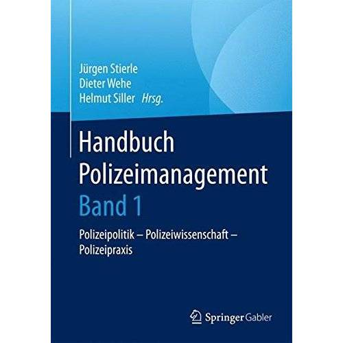 Jürgen Stierle - Handbuch Polizeimanagement: Polizeipolitik - Polizeiwissenschaft - Polizeipraxis - Preis vom 03.05.2021 04:57:00 h