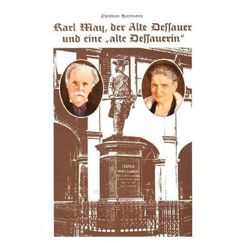 Christian Heermann - Karl May, der Alte Dessauer und eine 'alte Dessauerin' - Preis vom 18.10.2020 04:52:00 h