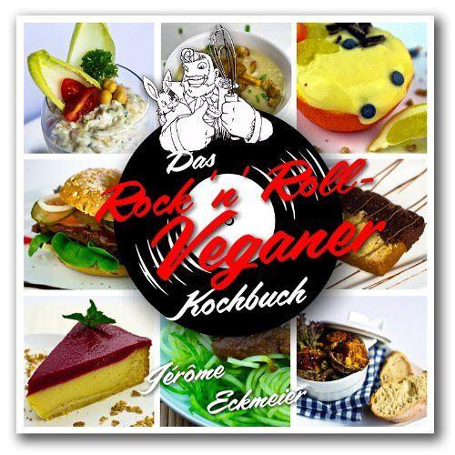 Jérôme Eckmeier - Das Rock 'n' Roll Veganer-Kochbuch - Preis vom 28.02.2021 06:03:40 h