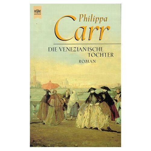 Philippa Carr - Die venezianische Tochter. - Preis vom 21.10.2020 04:49:09 h