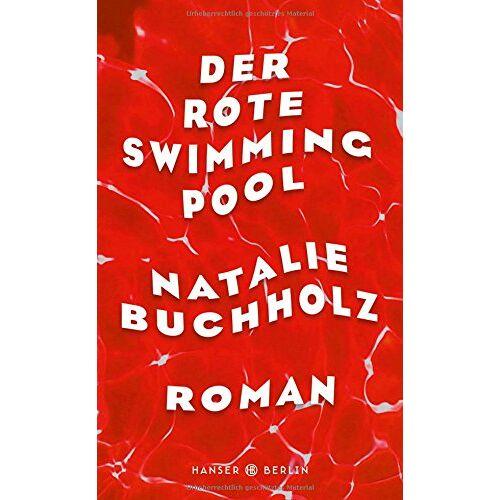Natalie Buchholz - Der rote Swimmingpool: Roman - Preis vom 04.10.2020 04:46:22 h