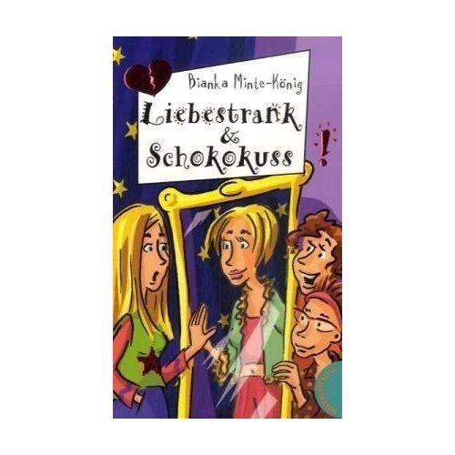 Bianka Minte-König - Liebestrank & Schokokuss - Preis vom 25.02.2021 06:08:03 h
