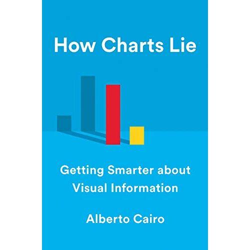 Alberto Cairo - Cairo, A: How Charts Lie - Preis vom 21.01.2021 06:07:38 h