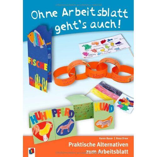 Karen Bauer - Ohne Arbeitsblatt geht's auch!: Praktische Alternativen zum Arbeitsblatt - Preis vom 14.04.2021 04:53:30 h