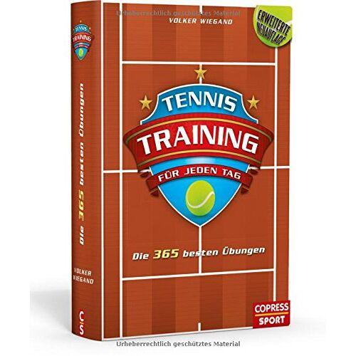 Volker Wiegand - Tennistraining für jeden Tag: Die 365 besten Übungen - Preis vom 17.02.2020 06:01:42 h