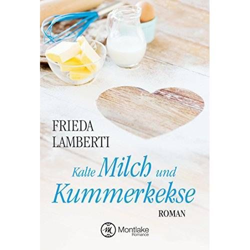 Frieda Lamberti - Kalte Milch und Kummerkekse (Kummerkekse-Serie, Band 1) - Preis vom 15.04.2021 04:51:42 h