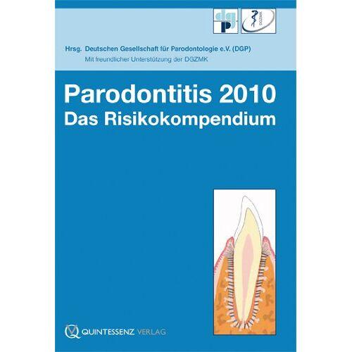 Deutsche Deutsche Gesellschaft für Parodontologie - Parodontitis 2010: Das Risikokompendium - Preis vom 25.01.2021 05:57:21 h