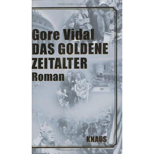 Gore Vidal - Das goldene Zeitalter - Preis vom 10.05.2021 04:48:42 h