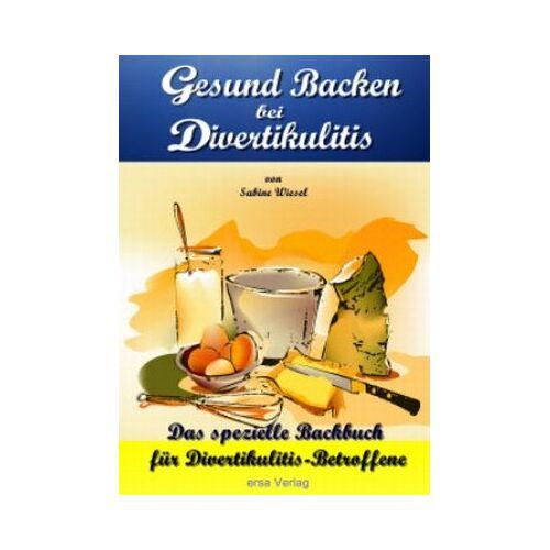 Sabine Wiesel - Gesund Backen bei Divertikulitis - Preis vom 28.02.2021 06:03:40 h