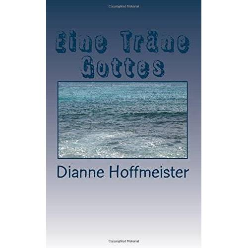 Dianne Hoffmeister - Eine Träne Gottes - Preis vom 20.10.2020 04:55:35 h