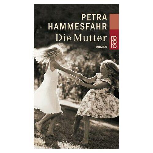 Petra Hammesfahr - Die Mutter - Preis vom 04.09.2020 04:54:27 h