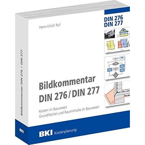 Hans-Ulrich Ruf - BKI Bildkommentar DIN 276/DIN 277: Kosten im Bauwesen, Grundflächen und Rauminhalte im Bauwesen - Preis vom 08.05.2021 04:52:27 h