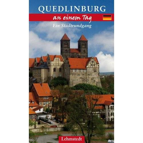 Kristina Kogel - Quedlinburg an einem Tag: Ein Stadtrundgang - Preis vom 22.01.2020 06:01:29 h