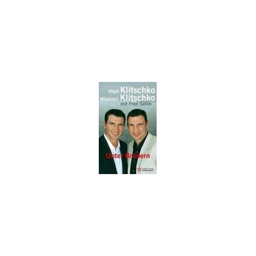 Vitali Klitschko - Unter Brüdern - Preis vom 06.05.2021 04:54:26 h