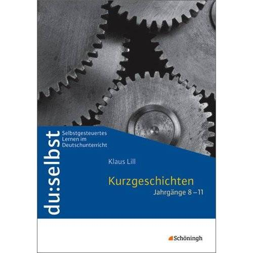 Klaus Lill - du: selbst - Selbstgesteuertes Lernen im Deutschunterricht: du: selbst: Kurzgeschichten: Jahrgänge 8 - 11 - Preis vom 03.05.2021 04:57:00 h