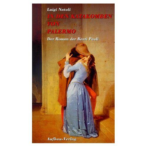 Luigi Natoli - In den Katakomben von Palermo - Preis vom 17.04.2021 04:51:59 h