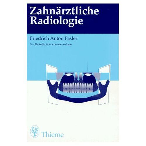 Pasler, Friedrich A. - Zahnärztliche Radiologie - Preis vom 09.05.2021 04:52:39 h