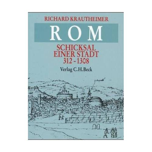 Richard Krautheimer - Rom: Schicksal einer Stadt 312-1308 - Preis vom 21.10.2020 04:49:09 h