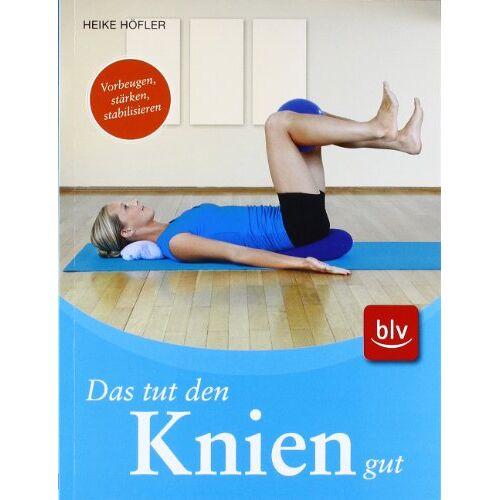 Heike Höfler - Das tut den Knien gut - Preis vom 04.09.2020 04:54:27 h