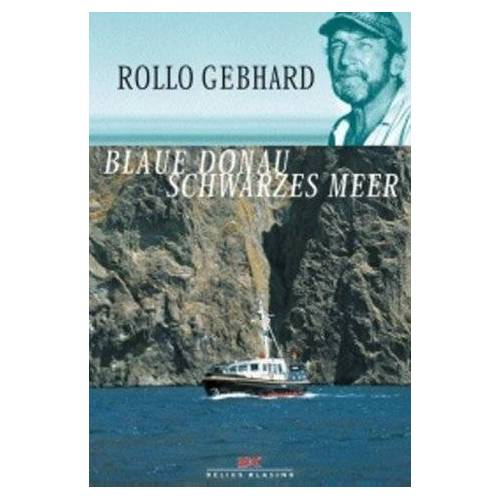 Rollo Gebhard - Blaue Donau - Schwarzes Meer - Preis vom 06.09.2020 04:54:28 h