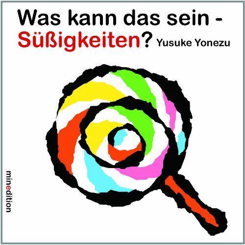 Yusuke Yonezu - Was kann das sein - Süssigkeiten? - Preis vom 19.10.2020 04:51:53 h