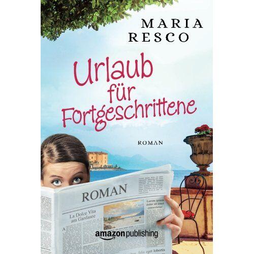 Maria Resco - Urlaub für Fortgeschrittene - Preis vom 12.08.2019 05:56:53 h