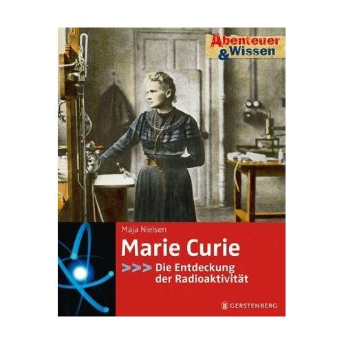 Maja Nielsen - Abenteuer & Wissen. Marie Curie - Die Entdeckung der Radioaktivität - Preis vom 21.04.2021 04:48:01 h