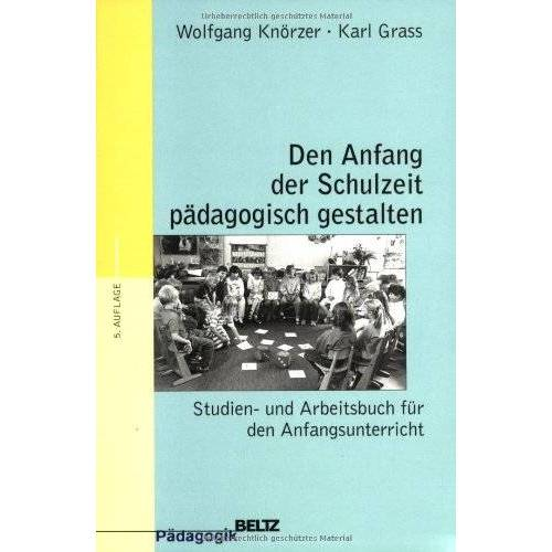 Wolfgang Knörzer - Den Anfang der Schulzeit pädagogisch gestalten (Reihe Pädagogik) - Preis vom 21.10.2020 04:49:09 h