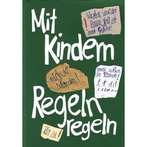 Ulrike Leubner - Mit Kindern Regeln regeln - Preis vom 14.04.2021 04:53:30 h