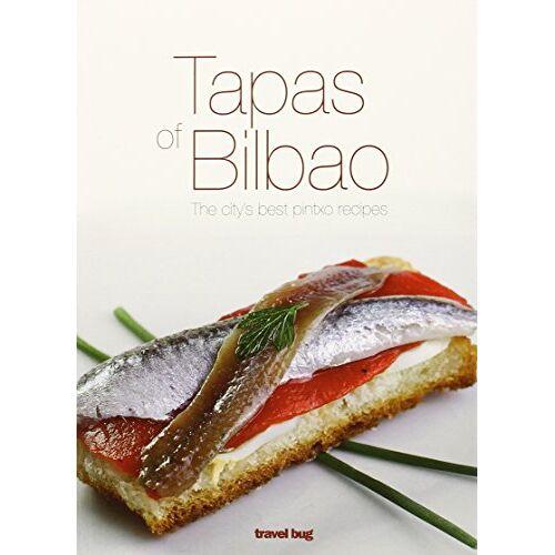 - TAPAS OF BILBAO: THE CITY'S BEST PINTXO RECIPES - Preis vom 20.01.2021 06:06:08 h
