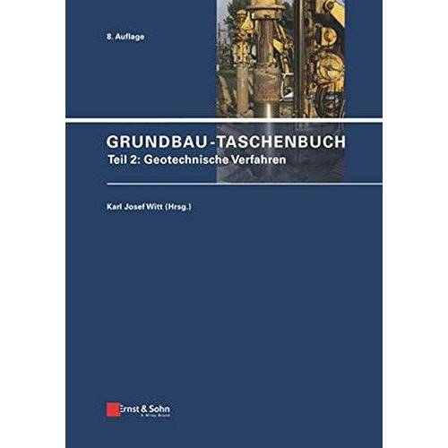 Witt, Karl Josef - Grundbau-Taschenbuch: Teile 1-3: Grundbau-Taschenbuch: Teil 2: Geotechnische Verfahren - Preis vom 01.12.2019 05:56:03 h