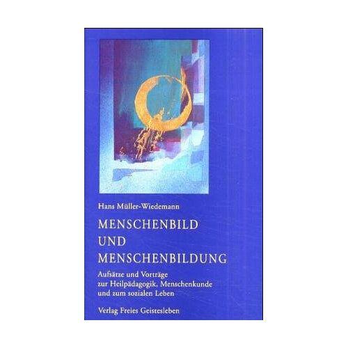 Hans Müller-Wiedemann - Menschenbild und Menschenbildung - Preis vom 06.09.2020 04:54:28 h