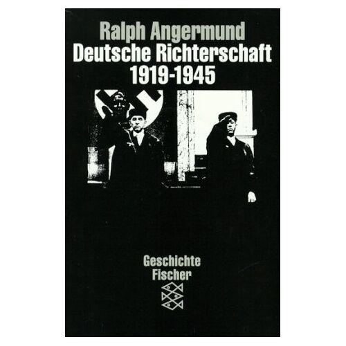 Ralph Angermund - Deutsche Richterschaft 1919 - 1945 - Preis vom 08.05.2021 04:52:27 h