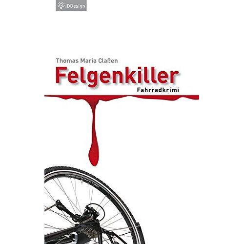 Claßen, Thomas Maria - Felgenkiller: Fahrradkrimi (Manni Hanraths) - Preis vom 10.05.2021 04:48:42 h