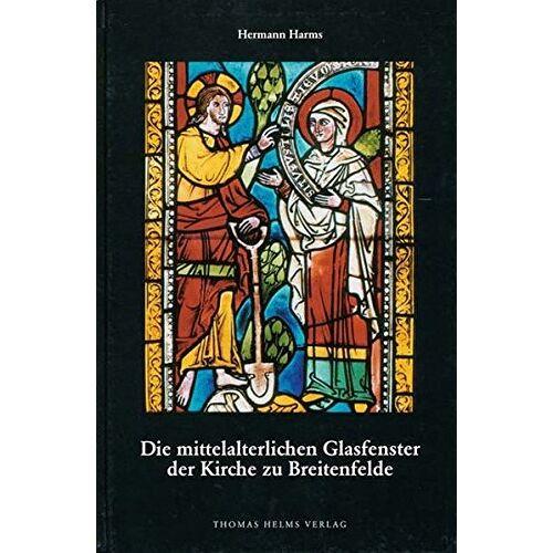 Hermann Harms - Die mittelalterlichen Glasfenster der Kirche zu Breitenfelde - Preis vom 05.09.2020 04:49:05 h