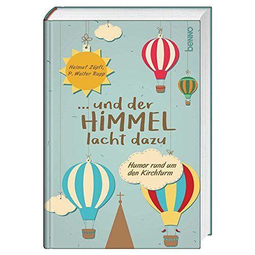 Zöpfl, Prof. Helmut - ... und der Himmel lacht dazu: Humor rund um den Kirchturm - Preis vom 06.05.2021 04:54:26 h