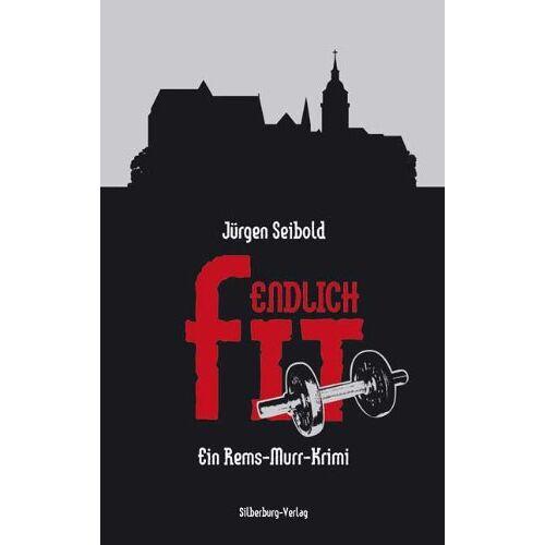 Jürgen Seibold - Endlich fit: Ein Rems-Murr-Krimi - Preis vom 28.02.2021 06:03:40 h
