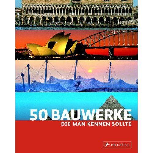 Isabel Kuhl - 50 Bauwerke, die man kennen sollte - Preis vom 08.05.2021 04:52:27 h