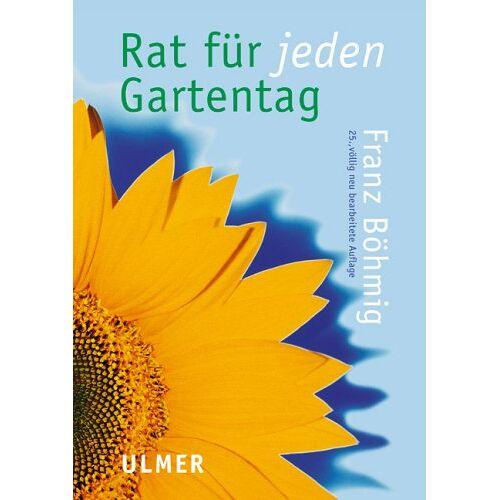 Franz Böhmig - Rat für jeden Gartentag - Preis vom 11.05.2021 04:49:30 h