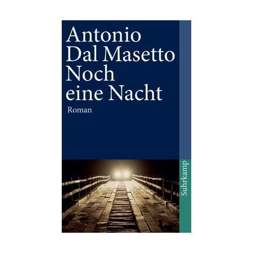 Antonio Dal Masetto - Noch eine Nacht: Roman (suhrkamp taschenbuch) - Preis vom 21.10.2020 04:49:09 h