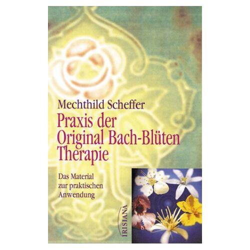 - Praxis der Original Bach-Blütentherapie. Das Material zur praktischen Anwendung - Preis vom 15.04.2021 04:51:42 h