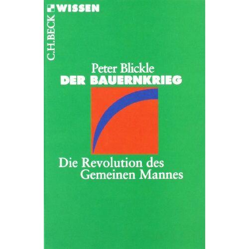 Peter Blickle - Der Bauernkrieg: Die Revolution des Gemeinen Mannes - Preis vom 28.02.2021 06:03:40 h