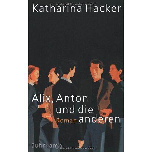 Katharina Hacker - Alix, Anton und die anderen - Preis vom 01.03.2021 06:00:22 h