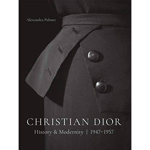 Alexandra Palmer - Christian Dior: History and Modernity, 1947-1957 - Preis vom 20.01.2020 06:03:46 h