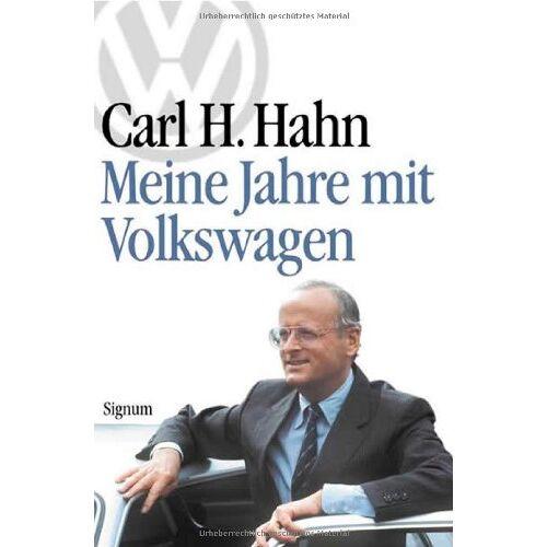 Hahn, Carl H. - Meine Jahre mit Volkswagen - Preis vom 24.02.2021 06:00:20 h