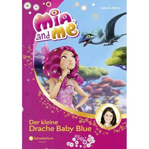 Isabella Mohn - Mia and me, Band 05: Der kleine Drache Baby Blue - Preis vom 20.10.2020 04:55:35 h