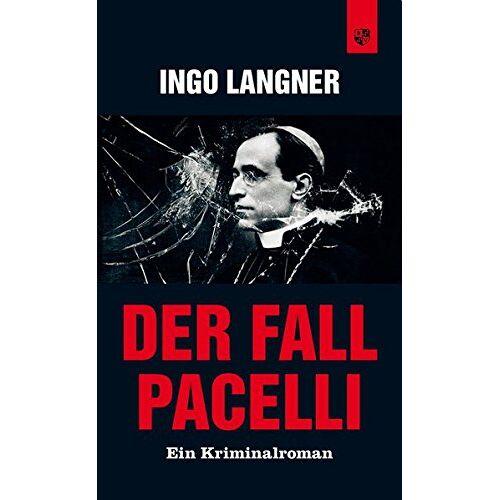 Ingo Langner - Der Fall Pacelli: Ein Kriminalroman - Preis vom 20.10.2020 04:55:35 h