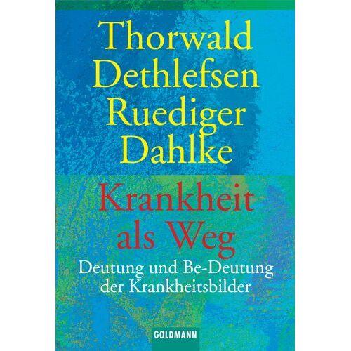 Thorwald Dethlefsen - Krankheit als Weg. Deutung und Be-Deutung der Krankheitsbilder. - Preis vom 16.05.2021 04:43:40 h