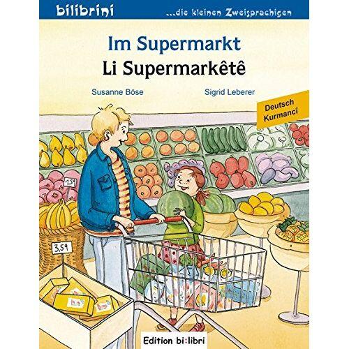 Susanne Böse - Im Supermarkt: Kinderbuch Deutsch-Kurdisch/Kurmancî - Preis vom 18.09.2019 05:33:40 h